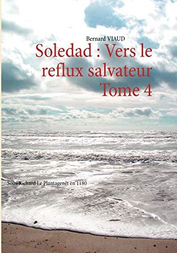 Soledad: Vers Le Reflux Salvateur Tome 4: Viaud, Bernard