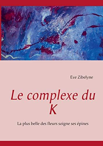 Le Complexe Du K: Eve Zibelyne