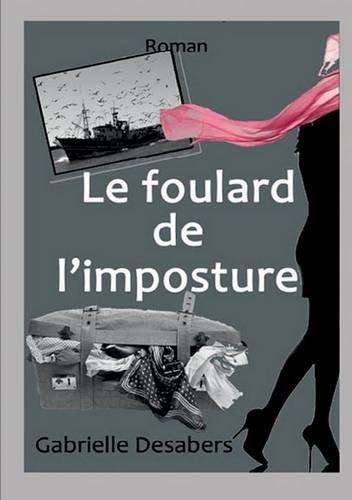 9782810628520: Le Foulard De L'imposture