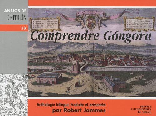 Comprendre Gongora : Anthologie bilingue français-espagnol Gongora, Luis de and Jammes, ...