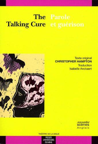 Parole et guerison The talking cure: Hampton Christopher