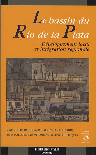 """""""le bassin du Rio de la Plata ; développement local et intégration ré..."""