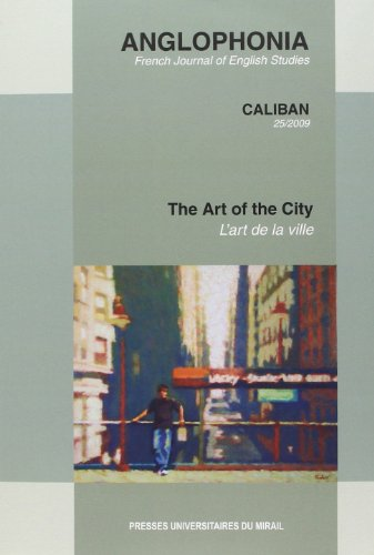 Anglophonia No 25 The art of the city L'art de la ville: Collectif