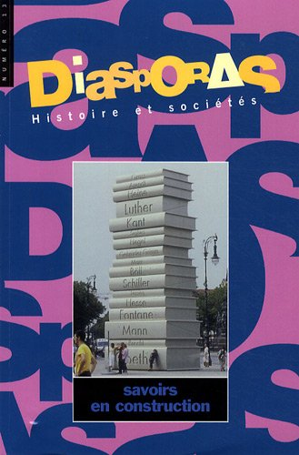 Diasporas Histoire et societe No 13 Savoirs en construction: Collectif