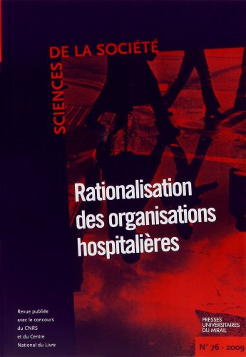 Sciences de la societe No 76 Rationalisation des organisations: Collectif