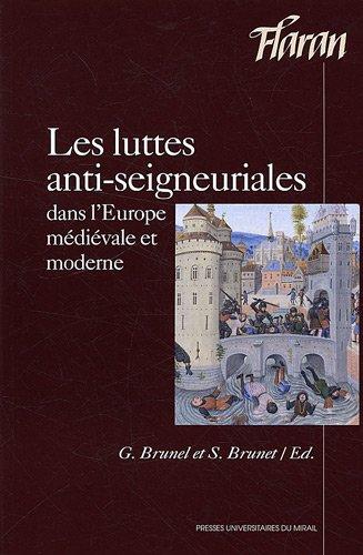 Les luttes anti seigneuriales dans l'Europe medievale et moderne: Brunet Ghislain