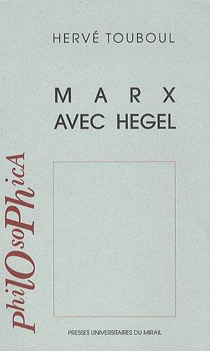 Marx avec Hegel: Hervé Touboul