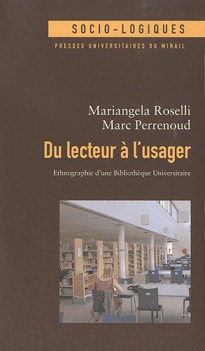 """""""du lecteur à l'usager ; ethnographie d'une bibliothèque universitaire..."""