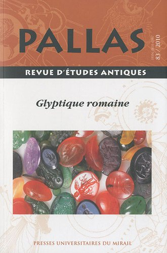 Pallas No 83 Glyptique romaine: Collectif