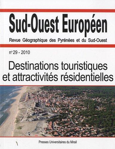 Sud-Ouest Européen, N° 29/2010 : Destinations touristiques et attractivités ...