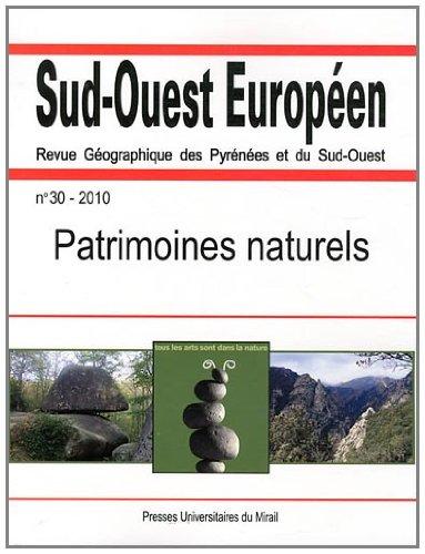 Sud-Ouest Européen, N° 30, 2010 : Patrimoines naturels: Christine Bouisset, Isabelle ...