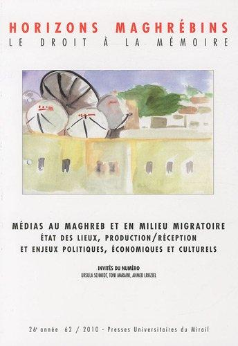 Horizons maghrebins No 62 Medias au Maghreb et en milieu migratoi: Collectif