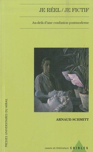 """""""je réel , je fictif ; au-delà d'une confusion postmoderne"""": Arnaud ..."""