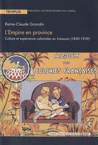 9782810701193: L'Empire en province : Culture et expérience coloniales en Limousin (1830-1939)