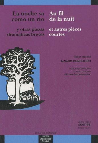 Au fil de la nuit La noche va como un rio: Cunqueiro Alvaro