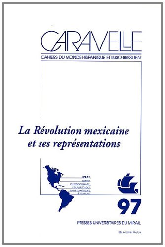 revolution mexicaine et ses representations: Bertrand Pailler, Marion Gautreau