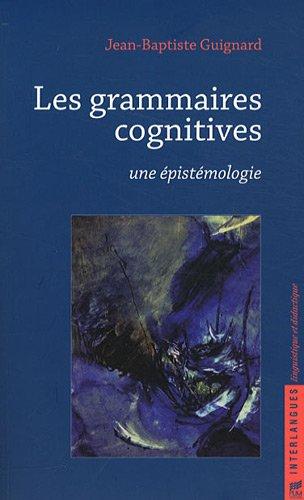 grammaires cognitives une epistemologie: J.-B. GUIGNARD