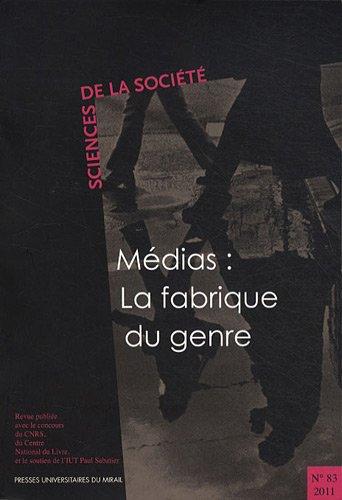 9782810702114: Sciences de la Société, N° 83/2011 : Médias : la fabrique du genre