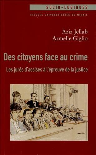 9782810702305: Des citoyens face au crime : Les jur�s d'assises � l'�preuve de la justice