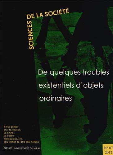 Sciences de la societe No 87 De quelques troubles existentiels: Collectif