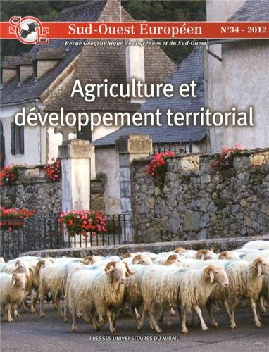 Sud Ouest europeen No 34 Agriculture et developpement territorial: Collectif