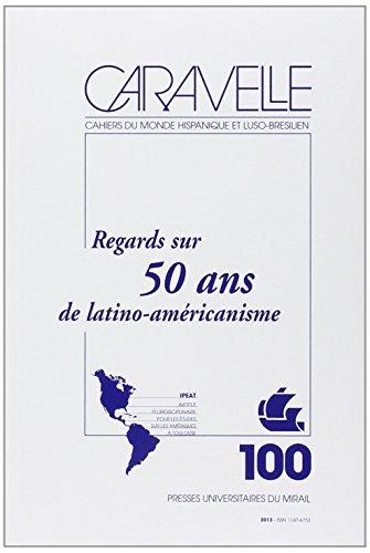 Regards sur 50 ans de latino americanisme: Bertrand Paille