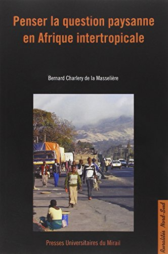 Penser la question paysanne en Afrique intertropicale: Charlery de La Masseliere B