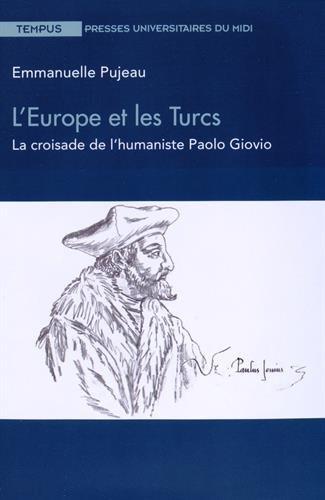 L'Europe et les Turcs : La croisade: Pujeau Emmanuelle