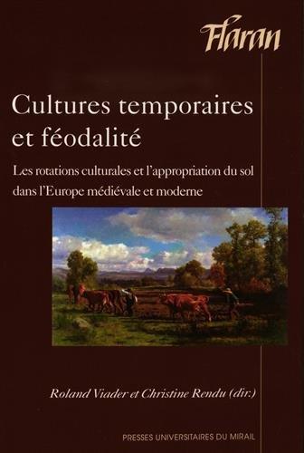 Cultures temporaires et féodalité : Les rotations culturales et l'appropriation...