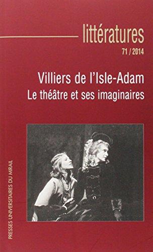 Litteratures No 71 Villiers de l'Isle Adam Le theatre et ses: Glaudes Pierre