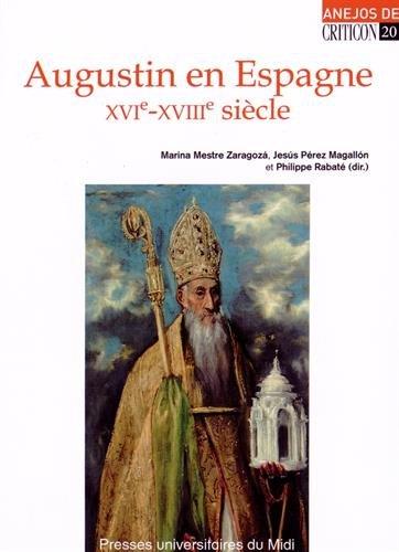 Augustin en Espagne (XVIe-XVIIIe siècle): Marina Mestre Zaragoza;