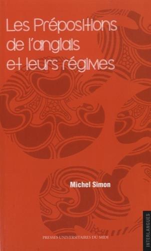 Les prepositions de l'anglais et leurs regimes: Simon Michel