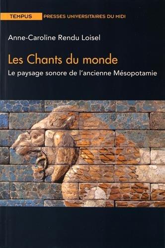 9782810703753: Les chants du monde : Le paysage sonore de l'ancienne Mésopotamie (Tempus)