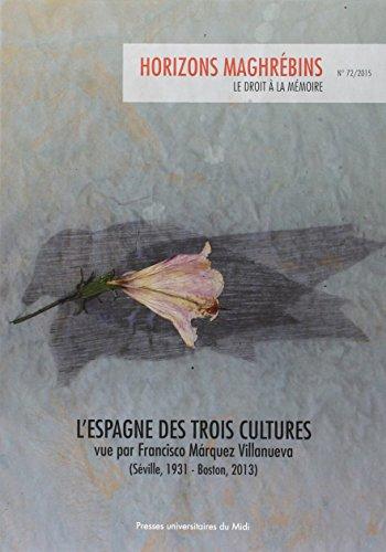 Espagne des Trois Cultures Vue par Francisco Marquez Villanueva Séville 1931 Boston 2013: ...