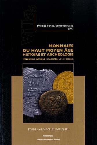 9782810703982: Monnaies du haut Moyen Age : histoire et archéologie (péninsule Ibérique - Maghreb, VIIe-XIe siècle)