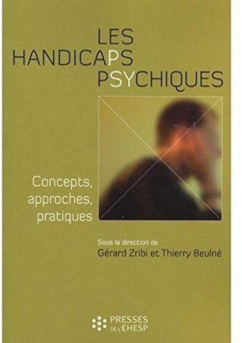 9782810900114: Les handicaps psychiques : Concepts, approches, pratiques