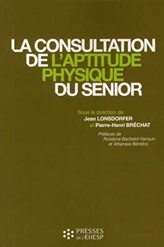 la consultation de l'aptitude physique du senior: Jean Lonsdorfer, Pierre-Henri Bréchat