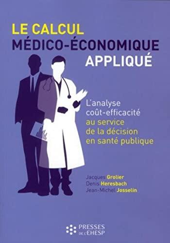 """""""le calcul médico-économique appliqué ; l'analyse coû..."""