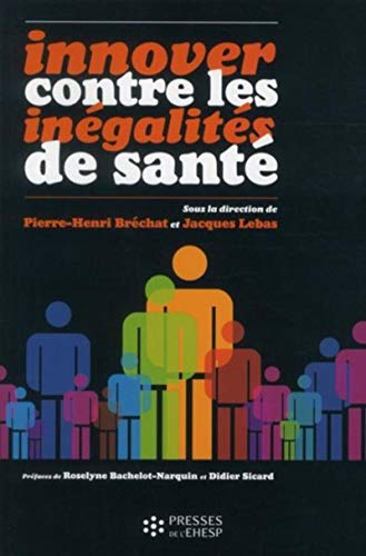 Innover contre les inegalites de sante: Brechat, Pierre Henri