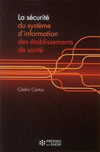 securite du systeme d information des etablissements de sante: C�dric Cartau