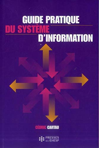 Guide pratique du systeme d information: Cartau Cedric