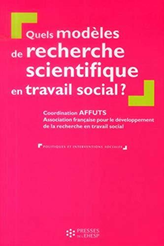 9782810901241: Quels modèles de recherche scientifique en travail social ?