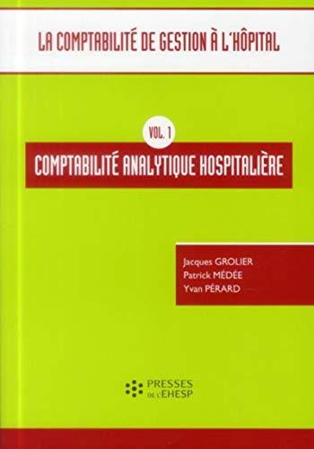 Comptabilite de gestion a l hopital volume 1: Grolier/Medee/P