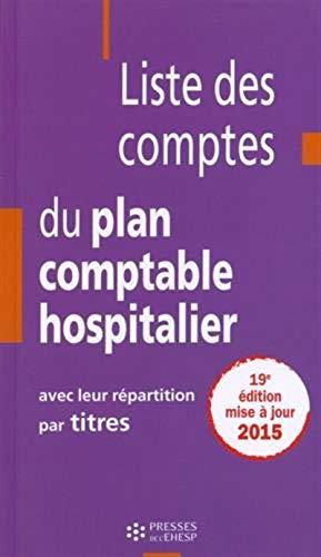9782810903337: Liste des comptes du plan comptable hospitalier avec leur r�partition par titres
