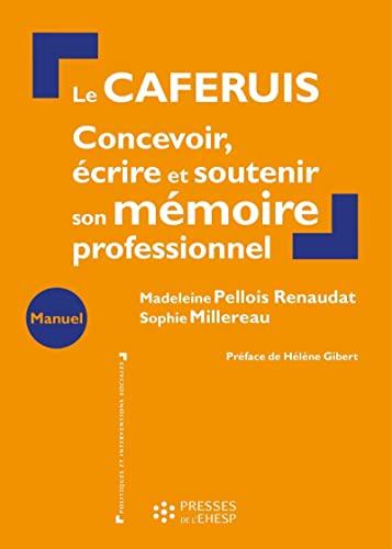9782810906109: Le caferuis: Concevoir, écrire et soutenir son mémoire professionnel. Préface de Hélène Gibert