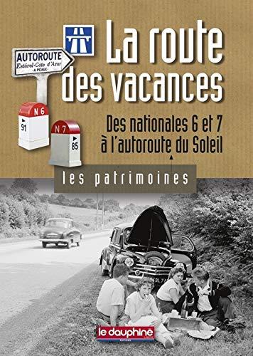 9782811000066: La route des vacances : Des nationales 6 et 7 � l'autoroute du Soleil