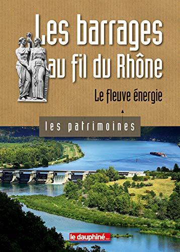 9782811000417: Les barrages au fil du Rhône : Le fleuve énergie