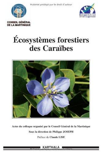 Ecosystèmes forestiers des Caraïbes: JOSEPH ( Philippe ) [ Préface de Claude LISE ]