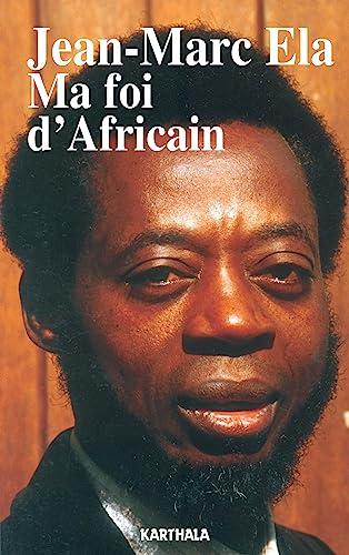 MA FOI D'AFRICAIN: ELA, JEAN-MARC