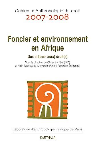 Foncier et environnement en Afrique - Des: Olivier BARRIERE et
